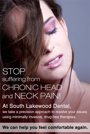 Dentist Lakewood - Stop suffering from chronic head and neck pain.
